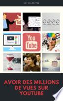 Avoir des millions de vues sur YouTube