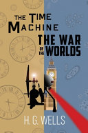 The Time Machine and The War of the Worlds  A Reader s Library Classic Hardcover  Book PDF