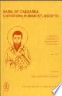 Basil of Caesarea, Christian, Humanist, Ascetic