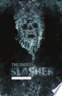 The Ghost Slasher Cruel Father An Illiterate Dairyman Compared His