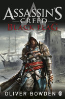 Black Flag : bowden's phenomenally successful assassin's creed videogame tie-in series....