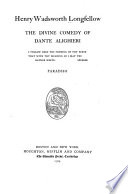 The Complete Writings of Henry Wadsworth Longfellow  The Divine comedy of Dante Alighieri