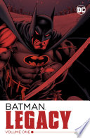 Batman  Legacy Vol  1