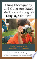 Using Photography and Other Arts Based Methods With English Language Learners