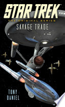 Star Trek: The Original Series: Savage Trade : not responding to federation messages, discovers signs...