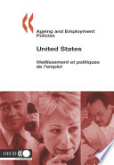 Ageing and Employment Policies Vieillissement et politiques de l emploi Ageing and Employment Policies Vieillissement et politiques de l emploi  United States 2005