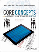 Core Concepts of Accounting Information Systems  Canadian Edition