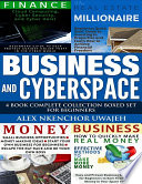 Business and CyberSpace  4 Book Complete Collection Boxed Set for Beginners