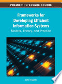 Frameworks For Developing Efficient Information Systems Models Theory And Practice book