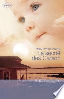 Le secret des Carson  Harlequin Pr  lud