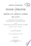 A Critical Dictionary of English Literature  and British and American Authors  Living and Deceased  from the Earliest Accounts to the Middle of the Nineteenth Century Book PDF