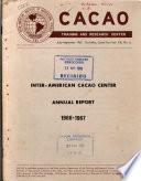Inter-american Cacao Center Annual Report 1966-1967