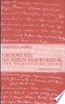 Virchows Weg von Berlin nach Würzburg