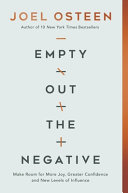 Empty Out the Negative: Make Room for More Joy, Greater Confidence, and New Levels of Influence
