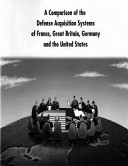 A Comparison of the Defense Acquisition Systems of France  Great Britain  Germany and the United States