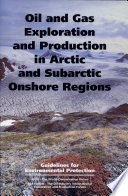 Oil And Gas Exploration And Production In Arctic And Subarctic Onshore Regions book