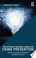 The Future of Rational Choice for Crime Prevention