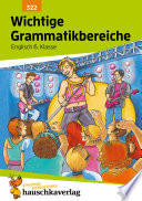 Wichtige Grammatikbereiche. Englisch 6. Klasse