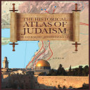 The Historical Atlas Of Judaism