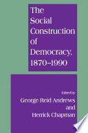 The Social Construction of Democracy