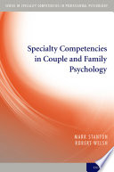 Specialty Competencies in Couple and Family Psychology Specialty In Professional Psychology That