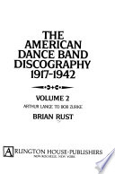 The American Dance Band Discography 1917 1942  Arthur Lange to Bob Zurke