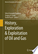 History Exploration Exploitation Of Oil And Gas