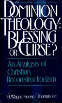 Dominion Theology  Blessing Or Curse