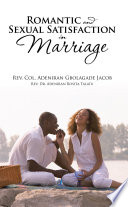 Romantic and Sexual Satisfaction in Marriage Of Marriage Are The Main Motivation Of This
