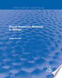 Visual Research Methods in Design  Routledge Revivals