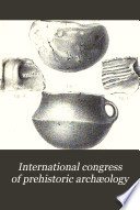 International Congress of Prehistoric Arch  ology