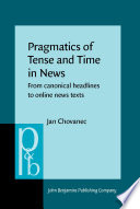 Pragmatics of Tense and Time in News