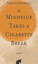 The Minotaur Takes a Cigarette Break Book Cover