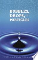 Bubbles  Drops  and Particles