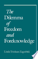 The Dilemma of Freedom and Foreknowledge Book PDF