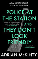 Police at the Station and They Don't Look Friendly And The Sean Duffy Books Are His Masterpiece