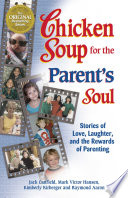 Chicken Soup For The Parent S Soul