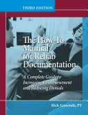 The How to Manual for Rehab Documentation