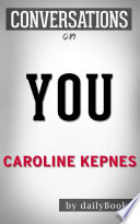 You  A Novel By Caroline Kepnes   Conversation Starters