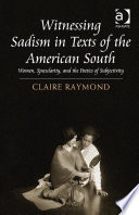 Witnessing Sadism in Texts of the American South