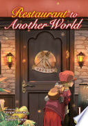 Restaurant To Another World (Light Novel) Vol. 1 : ordinary in every way--save one. every saturday,...