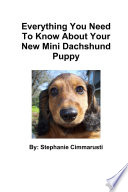 Everything You Need To Know About Your New Mini Dachshund Puppy