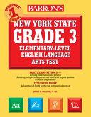 Barron S New York State Grade 3 Elementary Level English Language Arts Test