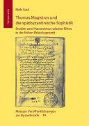 Thomas Magistros und die sp  tbyzantinische Sophistik