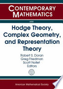 Hodge Theory, Complex Geometry, and Representation Theory