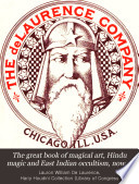 The Great Book of Magical Art  Hindu Magic and East Indian Occultism  Now Combined with The Book of Secret Hindu  Ceremonial  and Talismanic Magic