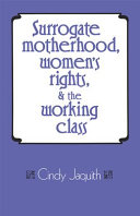 Surrogate Motherhood Women S Rights And The Working Class book