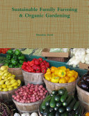 Sustainable Family Farming & Organic Gardening