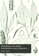 Die pflanzenwelt Afrikas insbesondere seiner tropischen gebiete