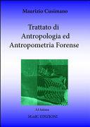 Trattato di antropologia ed antropometria forense. Per i professionisti delle scienze forensi